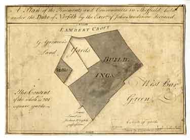 Plan of the tenements and conveniences in Sheffield, held under the Duke of Norfolk, by the executors of John Sanderson, deceased [corner of Lambert Croft (modern Lambert Street) and West Bar Green]