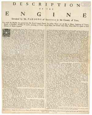 Description of the engine invented by Mr Parsons of Sheffield in the county of York, for which His Majesty has granted him his royal letters patent for raising water out of pits or mines, supplying of towns, houses or gardens, draining of lands, pump