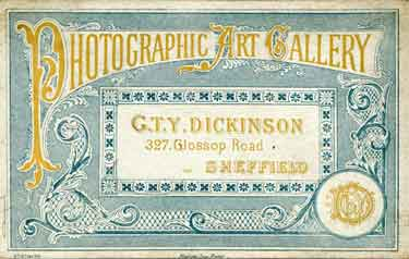 Business card for G. T. Y. Dickinson, Photographic Art Gallery, No. 327 Glossop Road