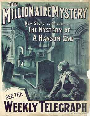 Sheffield Weekly Telegraph poster: The Millionaire Mystery - new story by the author of The Mystery of a Hansom Cab